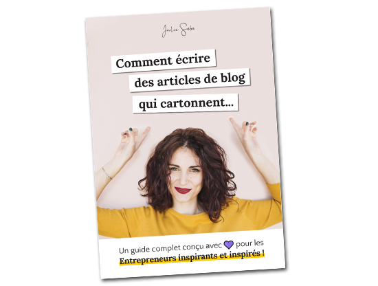 "Ebook gratuit ""Comment écrire des articles de blog qui cartonnent"" - Julie Saba formatrice webmarketing"